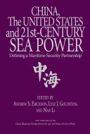 China, the United States, and 21st-Century Sea Power - Defining a Maritime Security Partnership