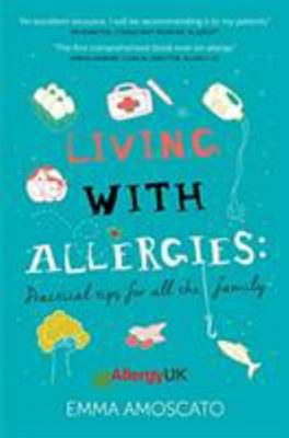 Living with Allergies - Practical Advice for All the Family