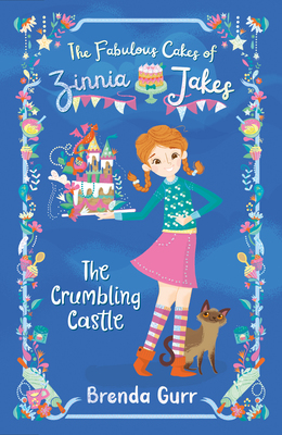 The Fabulous Cakes of Zinnia Jakes - The Crumbling Castle