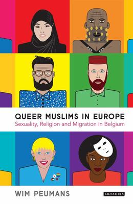 Queer Muslims in Europe - Sexuality, Religion and Migration in Belgium