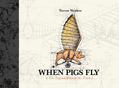 When Pigs Fly : The Legend Behind the Truth