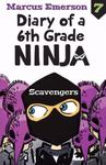 Scavengers (Diary of a 6th Grade Ninja #7)