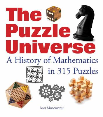 The Puzzle Universe - A History of Mathematics in 315 Puzzles (PB)