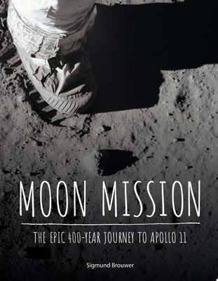 Moon Landing, 1969 - The Epic 400-Year Journey to Apollo 11