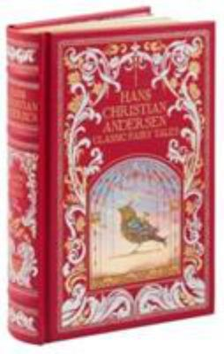 Hans Christian Andersen: Classic Fairy Tales (Leather Bound)