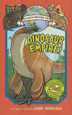 Dinosaur Empire! (Earth Before Us #1) - Journey Through the Mesozoic Era