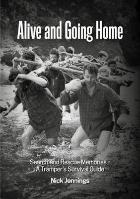 Alive and Going Home: Search and Rescue Memories