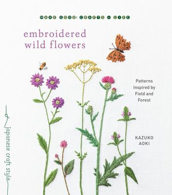 Embroidered Wild Flowers - Patterns Inspired by Field and Forest