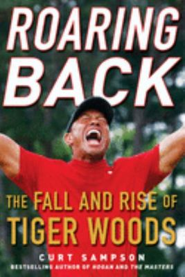 Roaring Back - The Fall and Rise of Tiger Woods (HB)