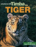 Timba the Tiger - True to Life Adventures