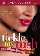 Tickle My Tush: Mild to Wild Analplay