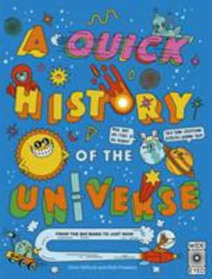A Quick History of the Universe - From the Big Bang to Just Now
