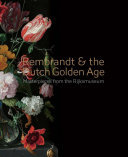 Rembrandt and the Dutch Golden Age: Masterpieces from the Rijksmuseum