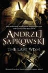 The Last Wish (#1 Tales of the Witcher - Short Stories)