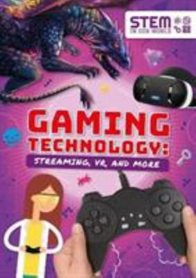 Gaming Technology - Streaming, VR and More