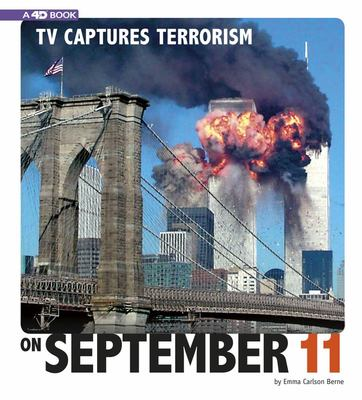 TV CAPTURES TERRORISM ON SEPTEMBER 11: 4D AN AUGMENTED READING EXPERIENCE (Captured Television History 4D)