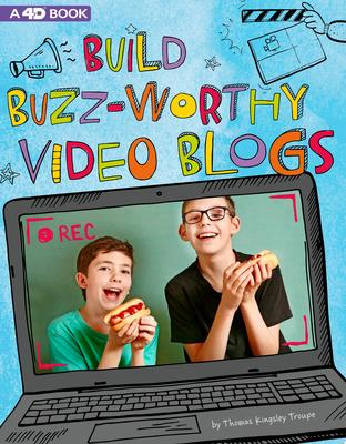 Build Buzz-Worthy Video Blogs - 4D an Augmented Reading Experience