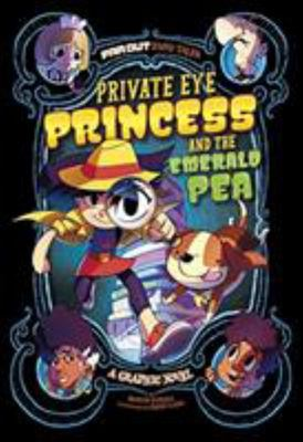 Private Eye Princess and the Emerald Pea - A Graphic Novel (Far Out Fairy Tales)