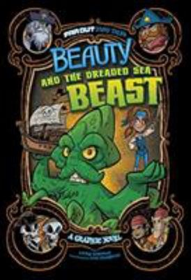 Beauty and the Dreaded Sea Beast - A Graphic Novel (Far Out Fairy Tales)