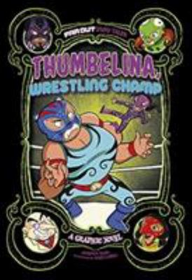 Thumbelina, Wrestling Champ - A Graphic Novel (Far Out Fairy Tales)