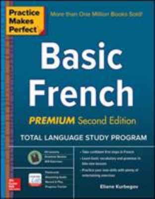 Practice Makes Perfect: Basic French, Premium (2nd ed.)