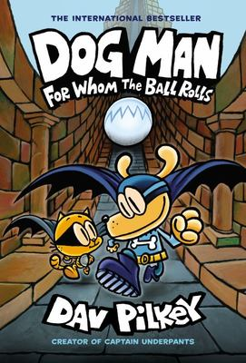 For Whom the Ball Rolls (#7 Dog Man)