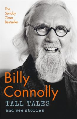 Tall Tales and Wee Stories: The Best of Billy Connolly (HB)