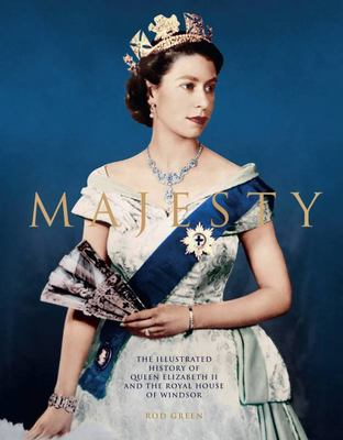 Majesty - Elizabeth II and the Royal House of Windsor - The House of Windsor in the Second Elizabethan Age