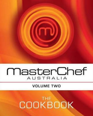 MasterChef Australia: The Cookbook (Volume 2)