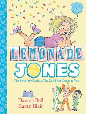 The First Day Back & The Zoo that Comes to You (#1 Lemonade Jones)