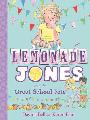 Lemonade Jones and the Great School Fete (Lemonade Jones #2)