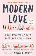 Modern Love, Revised and Updated - True Stories of Love, Loss, and Redemption