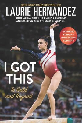 I Got This: To Gold and Beyond: New and Expanded Edition