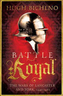 Battle Royal: The Wars of Lancaster and York, 1450-1462