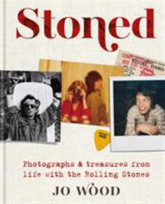 Stoned: Photographs and Treasures from Life with the Rolling Stones