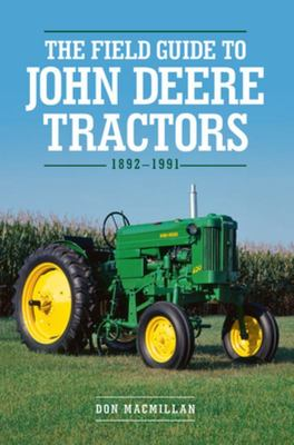 The Field Guide to John Deere Tractors, 1892-1991