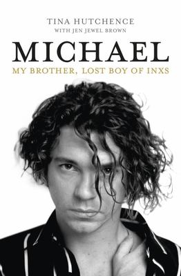 Michael - My Brother, Lost Boy of INXS