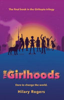 The Girlhoods (Girltopia #3)