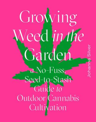 Growing Weed in the Garden - A No-Fuss Guide to Outdoor Cannabis Cultivation