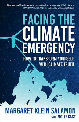 Facing the Climate Emergency - How to Transform Yourself with Climate Truth