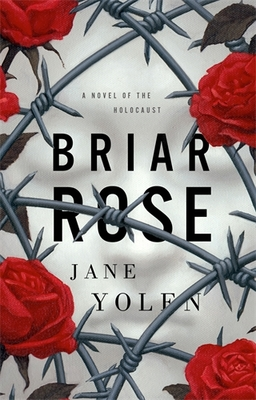 Briar Rose: A Novel of the Holocaust