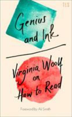 Genius and Ink: Virginia Woolf on How to Read