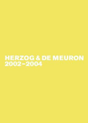 Herzog and de Meuron 2002-2004