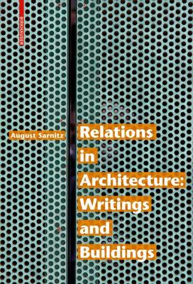 Relations in Architecture: Writings and Buildings