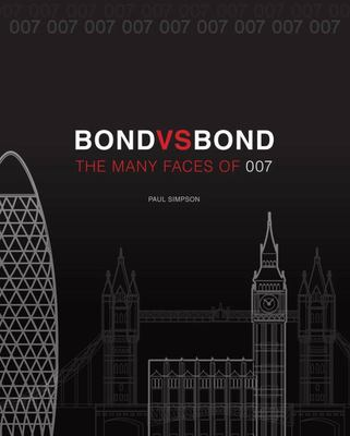 Bond vs. Bond: Revised and Updated - The Many Faces Of 007