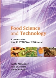 Food Science and Technology A Resource For Year 11 ATAR/Year 12 General - SECONDHAND