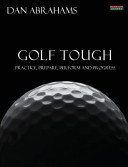 Golf Tough - Practice, Prepare, Perform and Progress