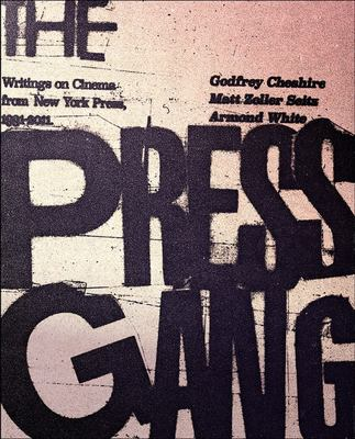 The Press Gang - Writings on Cinema from New York Press, 1991-2011