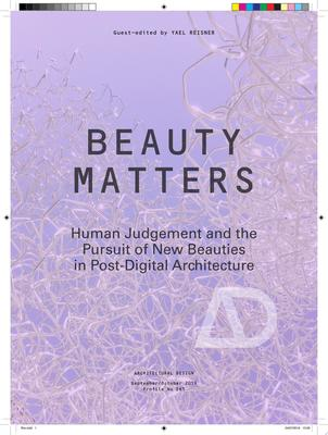 Beauty Matters - Human Judgement and the Pursuit of New Aesthetics in Post-Digital Architecture