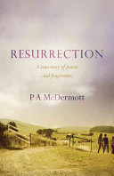 Resurrection: A true story of Power and Forgiveness